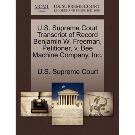 U S  Supreme Court Transcript Of Record Benjamin W  Freeman  Petitioner  V  Bee Machine Company  Inc