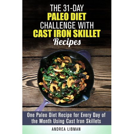 31 Days Of Halloween Challenge (The 31-Day Paleo Diet Challenge with Cast Iron Skillet Recipes: One Paleo Diet Recipe for Every Day of the Month Using Cast Iron Skillets -)