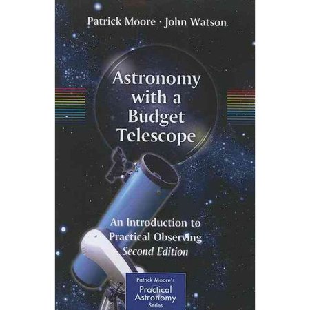 Astronomy With A Budget Telescope: An Introduction to Practical Observing