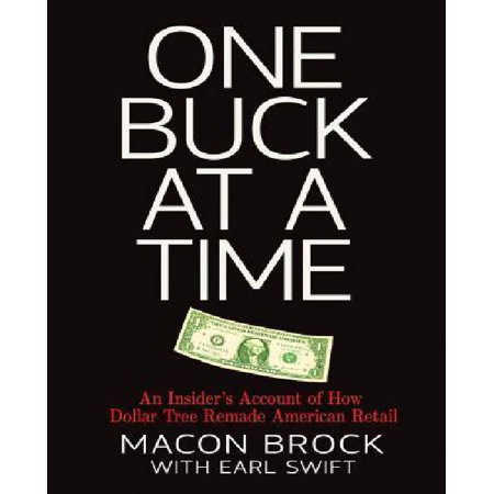 One Buck At A Time  An Insiders Account Of How Dollar Tree Remade American Retail