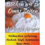 Backen wie zu Omas Zeiten - eBook
