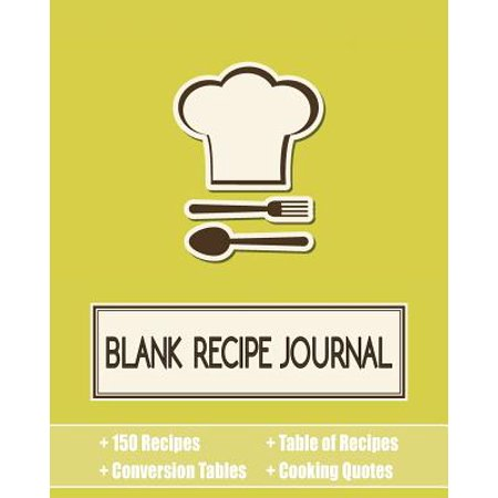 Blank Recipe Journal : 150 Recipe Organizer / Blank Recipe Book with Conversion Tables, Table of Recipes, Quotes and Recipe Template (8 X 10 Inches / Yellow)