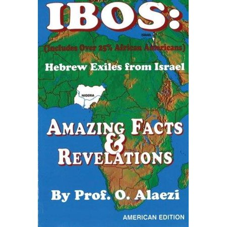 Ibos  Hebrew Exiles From Israel  Reprinting  Amazing Facts   Revelations