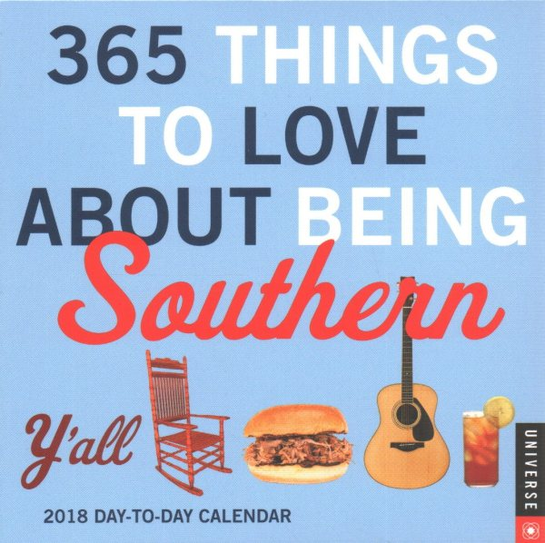 365 Things to Love About Being Southern 2018 Calendar