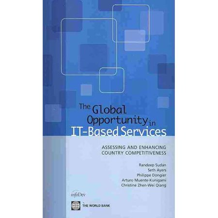 The Global Opportunity In It Based Services  Assessing And Enhancing Country Competitiveness