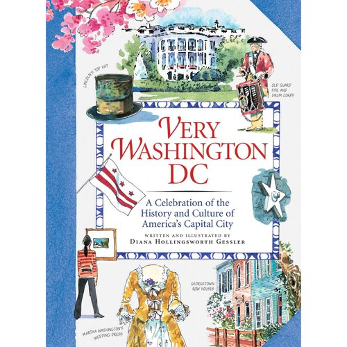 Very Washington DC: A Celebration of the History and Culture of America's Capital City