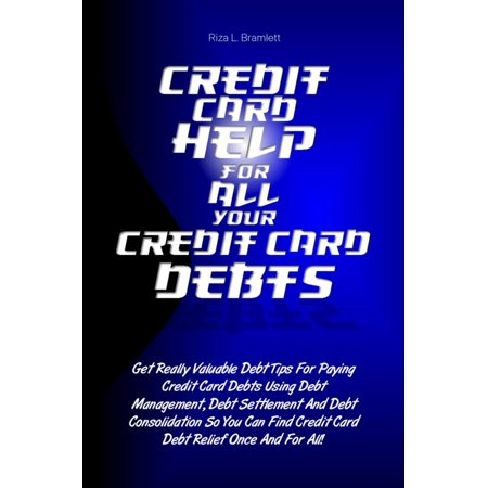 Credit Card Help For All Your Credit Card Debts - (Best Way To Eliminate Credit Card Debt)