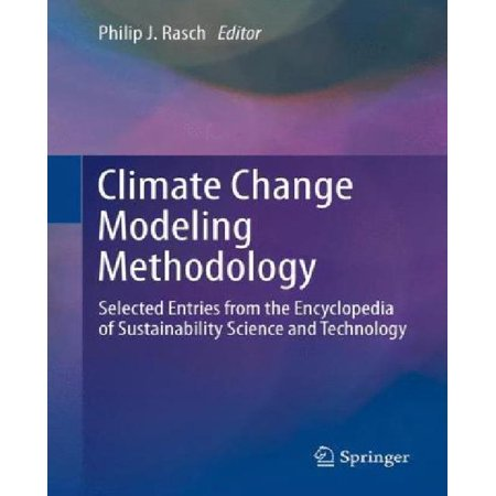 Climate Change Modeling Methodology  Selected Entries From The Encyclopedia Of Sustainability Science And Technology
