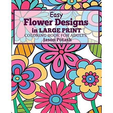 Easy Flower Designs In Large Print Coloring Book For Adults