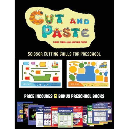 Scissor Cutting Skills for Preschool (Cut and Paste Planes, Trains, Cars, Boats, and Trucks) : 20 Full-Color Kindergarten Cut and Paste Activity Sheets Designed to Develop Visuo-Perceptive Skills in Preschool Children. the Price of This Book Includes 12 Printable PDF Kindergarten Workbooks - Halloween Printable Art Activities