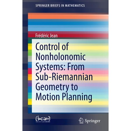 Control of Nonholonomic Systems: from Sub-Riemannian Geometry to Motion Planning -