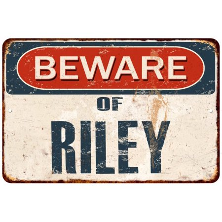 Beware of RILEY Personalized Metal Sign Rusty Wall Decor 8x12 108120041261