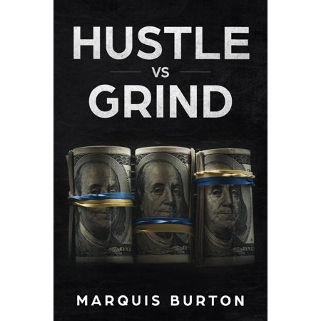 Hustle Vs Grind: Stop working for money and start making money work for you.