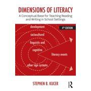 Dimensions of Literacy : A Conceptual Base for Teaching Reading and Writing in School Settings