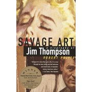 Savage Art : A  Biography of Jim Thompson