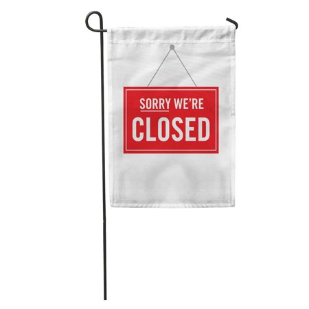 KDAGR Red Sorry Closed Store Sign Close Board Door Mall Retail Garden Flag Decorative Flag House Banner 28x40 (The Gardens Mall)