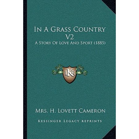 Mrs Grass - In a Grass Country V2 : A Story of Love and Sport (1885)