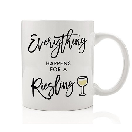 Funny Wine Coffee Mug Christmas Gifts Everything Happens for a Riesling Best Birthday Gifts for Mom 11oz Ceramic Cup by Digibuddha