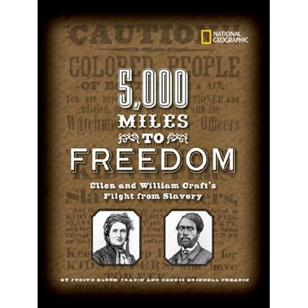 5,000 Miles to Freedom: Ellen And William Crafts Flight from Slavery by