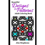 Beautiful Designs and Patterns Adult Coloring Book (Paperback)