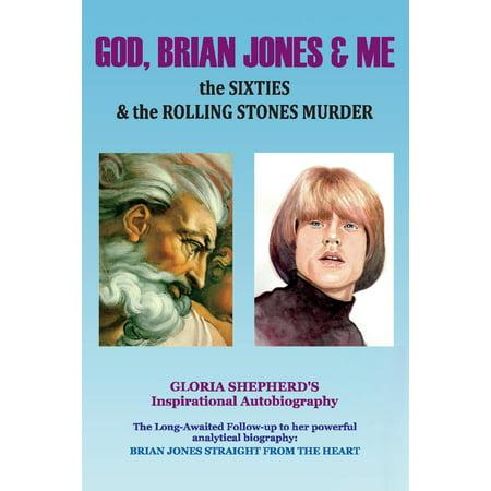 God, Brian Jones & Me : The Sixties & the Rolling Stones