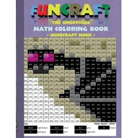 Funcraft - The unofficial Math Coloring Book: Minecraft Minis: Age: 6-10 years. Coloring book, age, learning math, mathematic, school, class, education, pupil, student, times, table, grade, 1st 2nd 3r