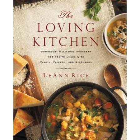 The Loving Kitchen : Downright Delicious Southern Recipes to Share with Family, Friends, and Neighbors](Pranks To Scare Your Friends)