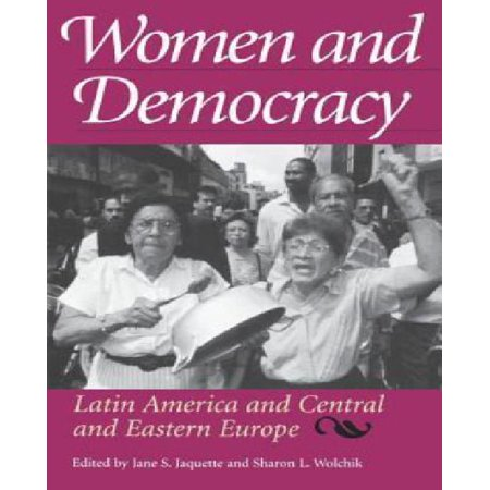Women and Democracy: Latin America and Central and Eastern Europe