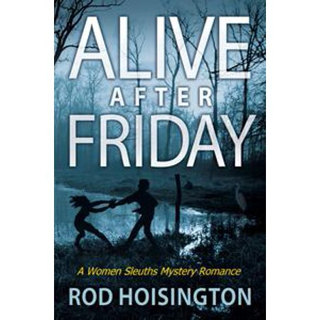 Alive After Friday A Women Sleuths Mystery Romance (Sandy Reid Mystery Series #5) - eBook