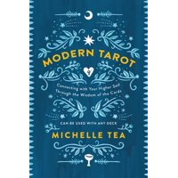 Modern Tarot: Connecting with Your Higher Self Through the Wisdom of the Cards (Paperback)