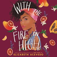 With the Fire on High (Audiobook)