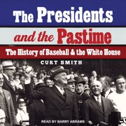 The Presidents and the Pastime - Audiobook