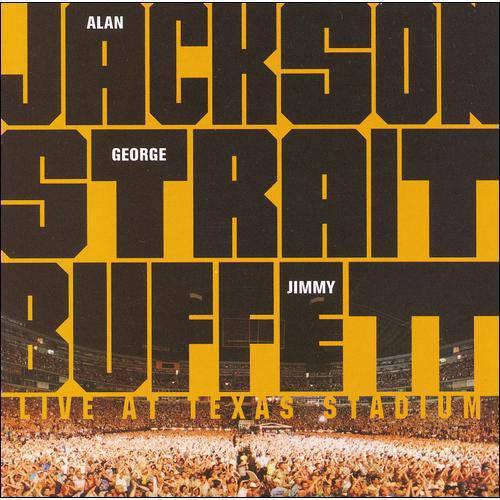 Live At Texas Stadium: Alan Jackson, George Straight, Jimmy Buffett (CD)