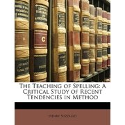The Teaching of Spelling : A Critical Study of Recent Tendencies in Method