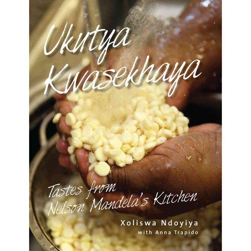 Ukutya Kwasekhaya: Tastes from Nelson Mandela's Kitchen