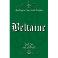 Beltaine: Creating New Pagan Family Traditions - eBook