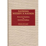 Nations Within a Nation: Historical Statistics of American Indians (Hardcover)