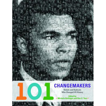 101 Changemakers : Rebels and Radicals Who Changed US History (Us Reel)