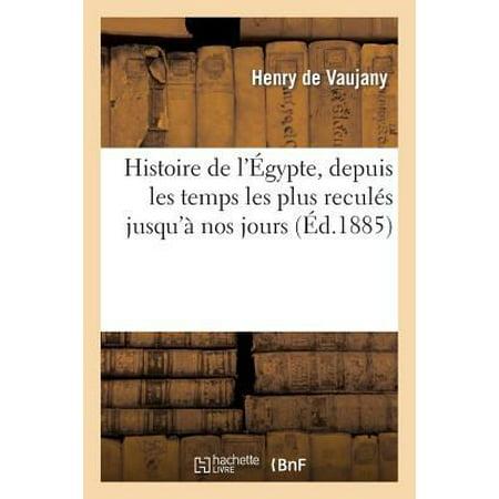 Histoire De Legypte  Depuis Les Temps Les Plus Recules Jusqua Nos Jours  Egypte Ancienne  Litterature   French Edition