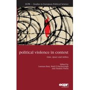 Political Violence in Context : Time, Space and Milieu