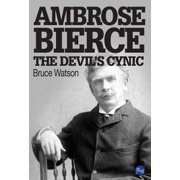 Ambrose Bierce: The Devil's Cynic - eBook