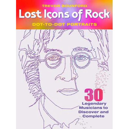 Complete Portrait - Lost Icons of Rock Dot-To-Dot Portraits : 30 Legendary Musicians to Discover and Complete