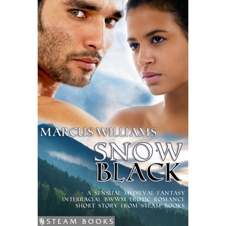 Snow Black - A Sensual Medieval Fantasy Interracial BWWM Erotic Romance Short Story from Steam Books -