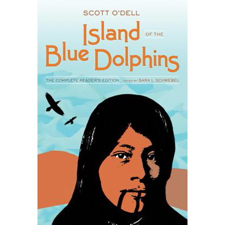Island of the Blue Dolphins : The Complete Reader's