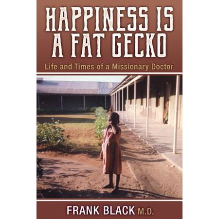 Happiness Is a Fat Gecko : Life and Times of a Missionary - Fat Tailed Geckos