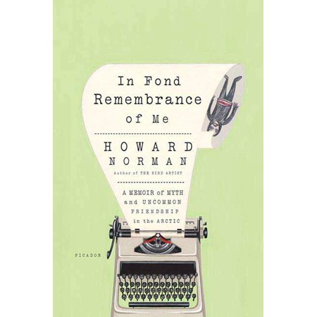 In Fond Remembrance of Me : A Memoir of Myth and Uncommon Friendship in the Arctic (Fond Ecran Halloween)
