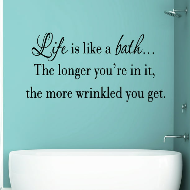 Vwaq Life Is Like A Bath Wall Decal