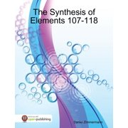 The Synthesis of Elements 107-118 - eBook