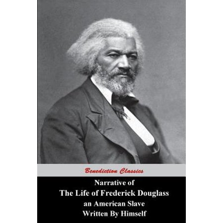 Narrative of the Life of Frederick Douglass, an American Slave, Written by