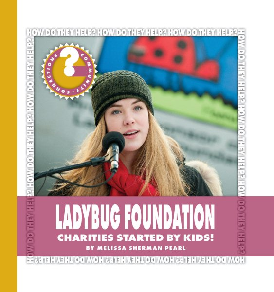 Ladybug Foundation : Charities Started by Kids!